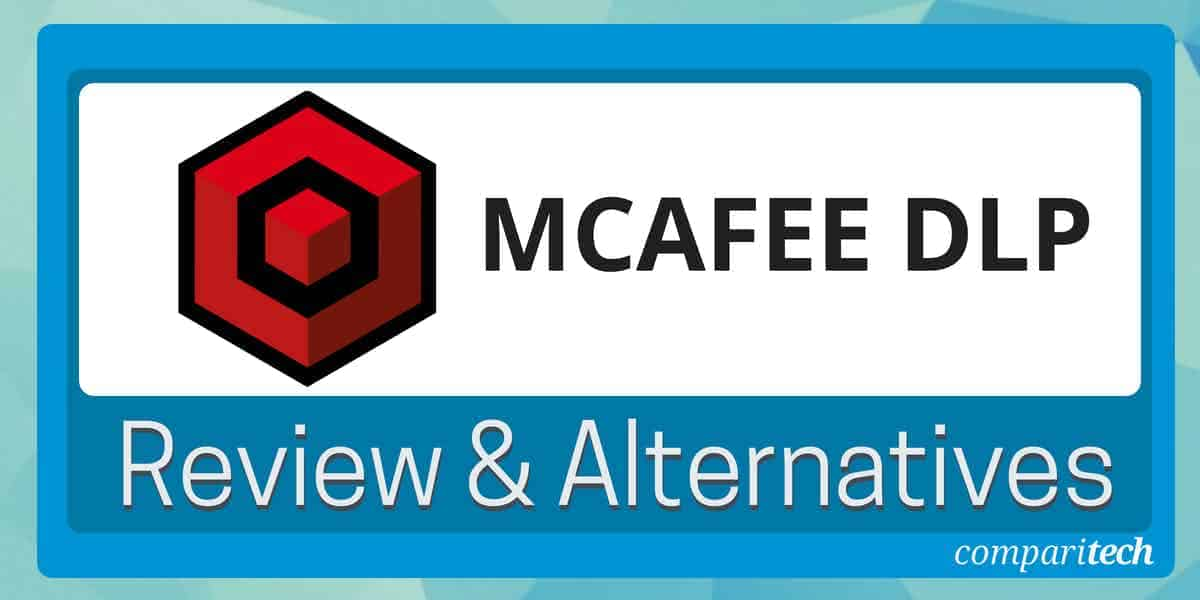 McAfee DLP review and four best alternatives